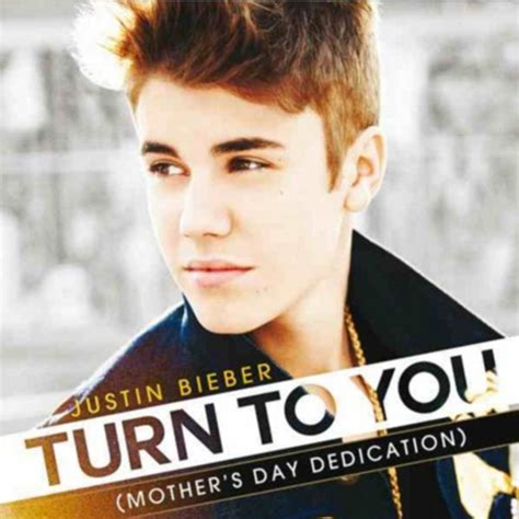 justin bieber quotev one day justin bieber turn to you mother s day dedication