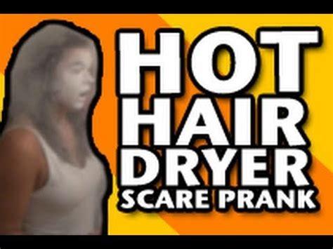 Hair Dryer Prank hair dryer scare prank