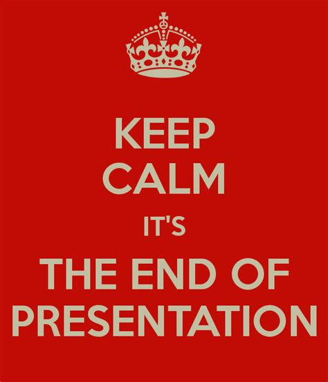 keep calm it s the end of presentation poster anny keep calm o matic