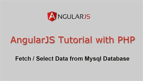 tutorial php angularjs angularjs tutorial with php fetch select data from