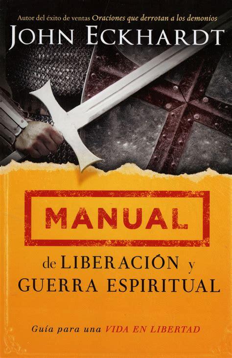 libro manual de liberacion y manual de liberaci 243 n y guerra espiritual 9781621368526 clc colombia