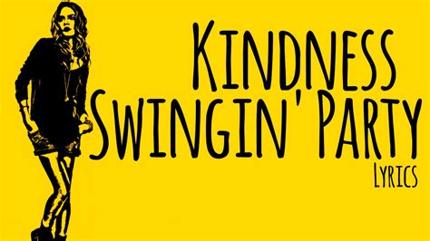 swinging party lyrics kindness swingin party lyrics letra paper towns