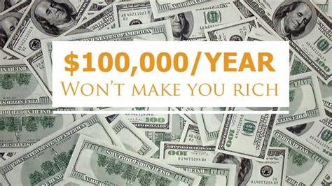 why 100 000 a year won t make you rich hugh culver