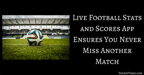 live football stats and scores app review theapptimes