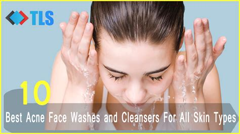 best acne 10 best washes for acne to make you look beautiful