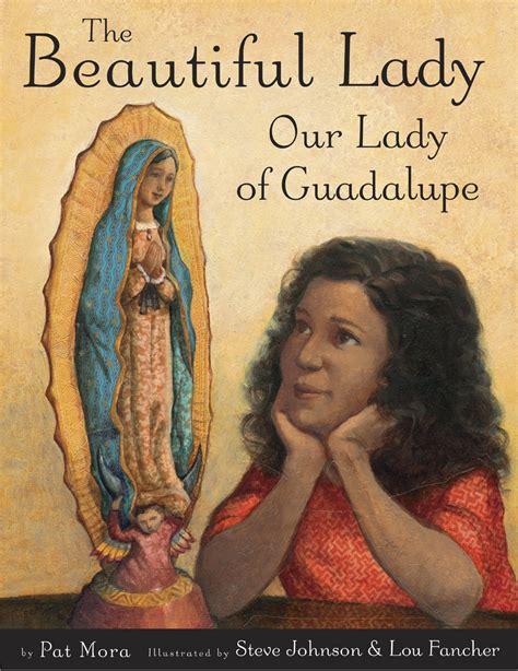 our of guadalupe of the civilization of books the beautiful our of guadalupe pat mora