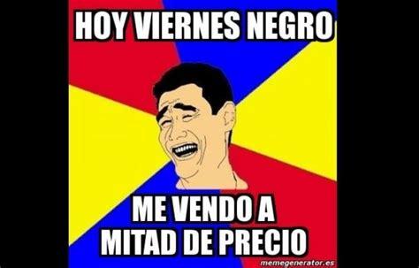 imagenes de feliz viernes negro los mejores memes del viernes negro tiempo