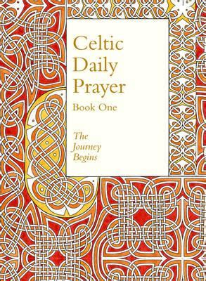 daily prayer with the corrymeela community books celtic daily prayer book one northumbria community