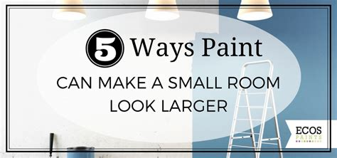 5 ways paint can make a small room look larger ecos paints