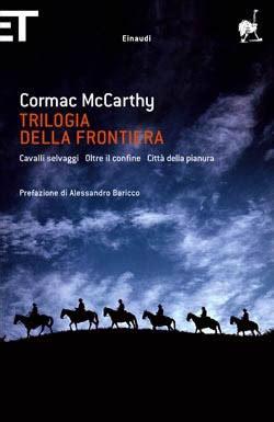 trilogia della frontiera cavalli 8806226053 trilogia della frontiera cormac mccarthy recensioni di qlibri