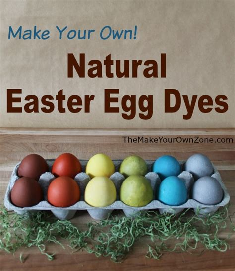 how to make easter eggs how to make natural easter egg dyes