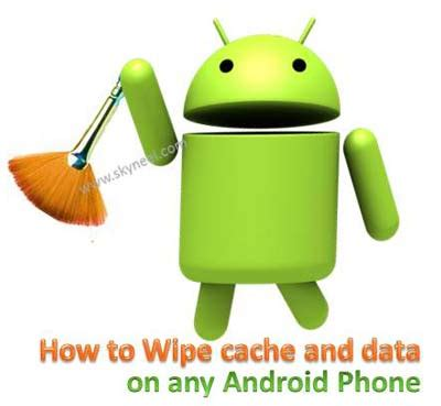how to wipe android phone how to wipe cache and data on android phone