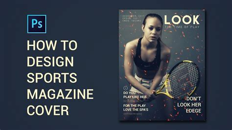 design magazine cover in photoshop how to design sports magazine cover photoshop cc