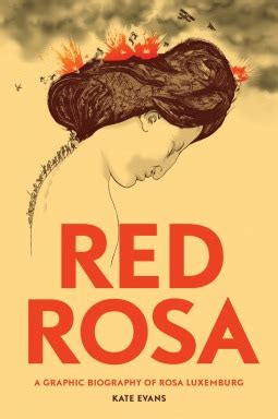 libro red rosa a graphic red rosa a graphic biography of rosa luxemburg by kate evans reviews discussion bookclubs