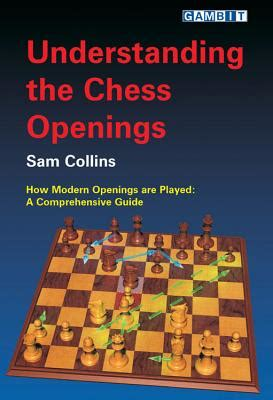 chess openings books understanding the chess openings book by sam collins ba