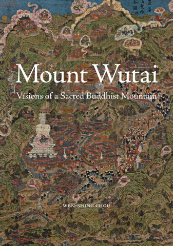 the anatomy of mountain ranges princeton university press chou w mount wutai visions of a sacred buddhist mountain hardcover princeton university