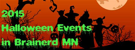 halloween events in buxton 2015 what s on where 2015 halloween events in brainerd