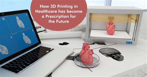3d printing technology the prescription for the future forbes india how has 3d printing in healthcare become a prescription for the future best fashion design