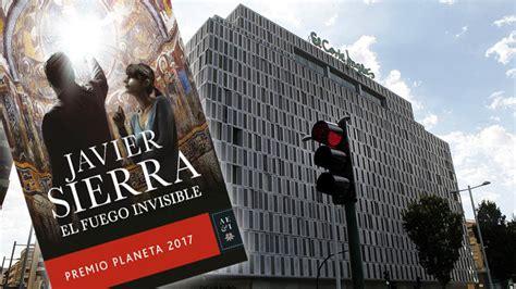 gratis libro el fuego invisible premio planeta 2017 para leer ahora javier sierra visita plona este jueves para firmar ejemplares de su intriga el fuego