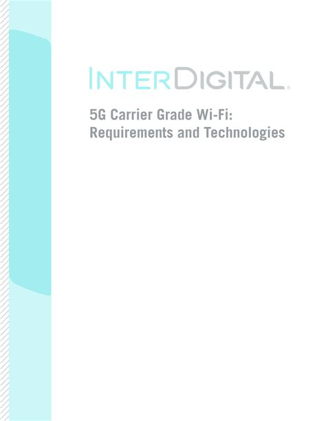 Research Paper On 5g Wireless Technology by 5g Carrier Grade Wi Fi Requirements And Technologies Interdigital