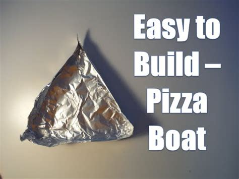 how to build a boat with aluminum foil how to build tin foil pizza boat youtube