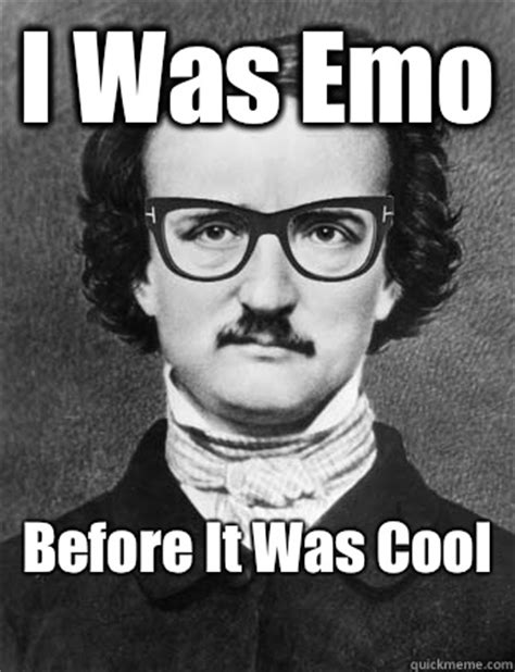 Allan Meme - i was emo before it was cool hipster edgar allan poe