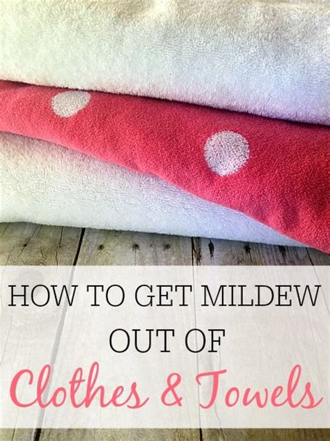 how to get mold out of clothes how to get mildew out of clothes and towels the o jays