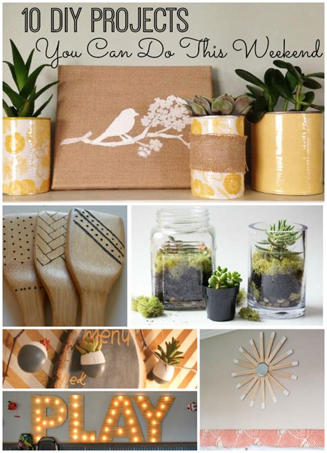 top diy weekend projects diy projects you can do this weekend