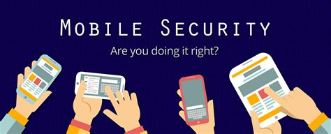 security mobile mobile security are you doing it right