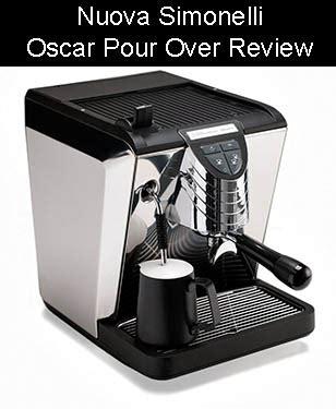 oscar espresso machine nuova simonelli oscar pour over espresso machine review