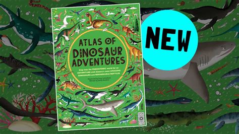libro atlas of dinosaur adventures step back in time and travel the world with the amazing atlas of dinosaur adventures from wide