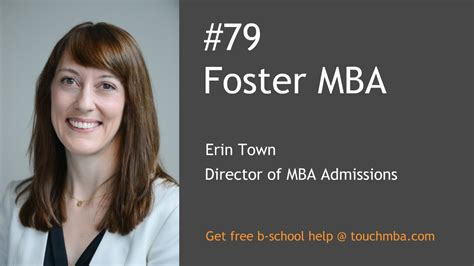 Foster Mba Application by Washington Foster Mba Admissions With Erin Towns
