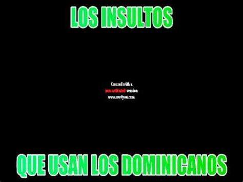imagenes vulgares para insultar los insultos que usan los dominicanos insultos para