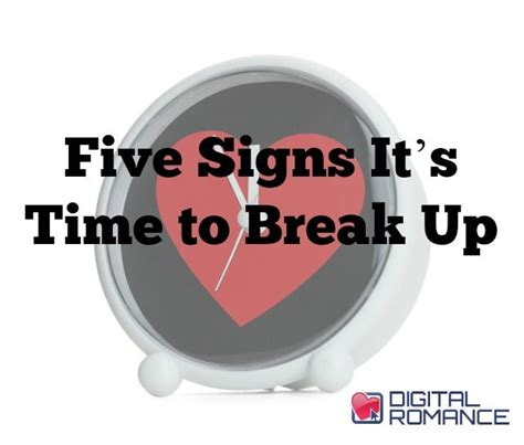 Top 5 Signs That Its Time To Call It Quits by Breaking Up And Moving On Quotes Five Signs It S Time To