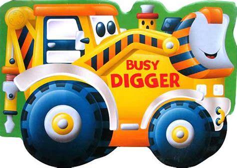 Buku Anak Digger Vehicle Shaped Board Book vehicle shaped busy digger mega magazines