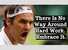 Roger Federer Quotes on Hard Work, Success and Family Will ... Loving Words For Husband
