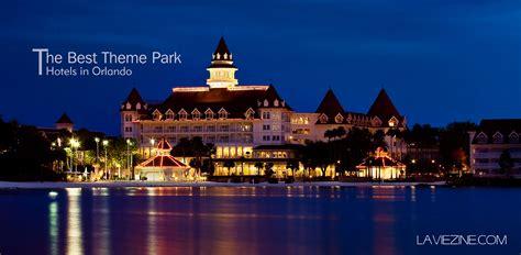 best hotels in orlando the best theme park hotels in orlando la vie zine