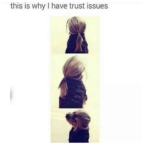 This Is Why I Have Trust Issues Meme - 25 best memes about this is why i have trust issues