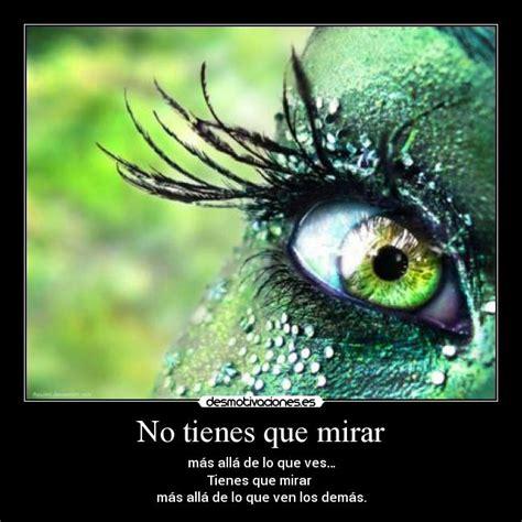 imagenes de ojos verdes con frases no tienes que mirar desmotivaciones