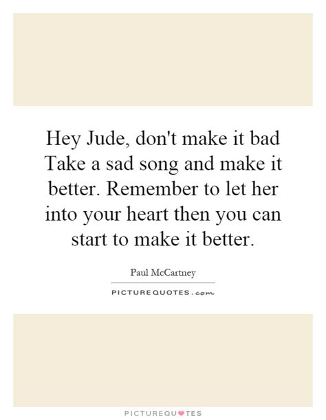 take a bad song and make it better let the bad ones make you strong quote