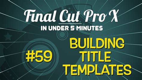 Final Cut Pro In Under 5 Minutes Building Title Templates Youtube Cut Title Templates