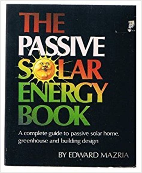 energized books the passive solar energy book a complete guide to passive