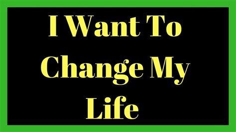 Want To Change quot i want to change my quot i want to change my for