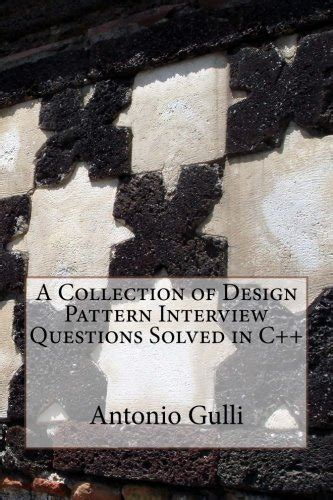 design pattern interview questions book a collection of design pattern interview questions solved