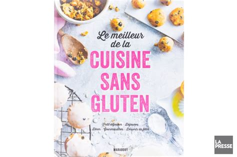 livre cuisine sans gluten livres de cuisine nos coups de coeur st 233 phanie b 233 rub 233