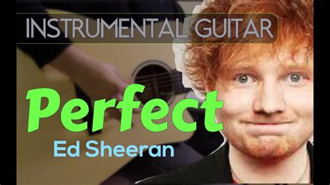 ed sheeran perfect official instrumental ed sheeran perfect instrumental guitar cover youtube
