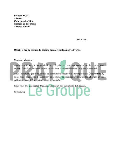 Exemple De Lettre Cloture Compte Bancaire modele lettre fermeture compte joint