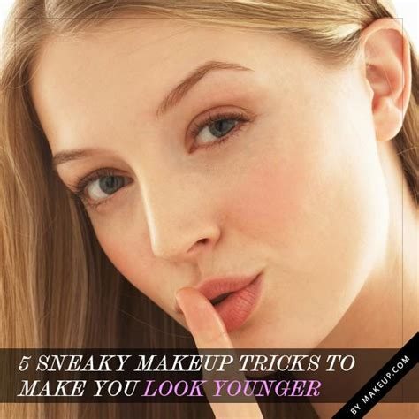 7 Easy Tricks To Look Younger by Image Gallery Sneaky Look