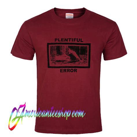 Tshirt Error plentiful error graphic t shirt