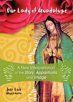our of guadalupe of the civilization of books 1000 images about our of guadalupe on